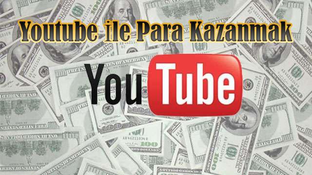 youtube para kazanma, youtube ile para kazanmak , youtube nasıl para kazanılır?, youtube para kazanan kanallar, Youtube'dan Gelir Elde Etmek