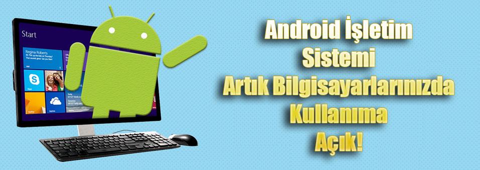 android, bilgisayar, çalışacak, android bilgisayarda çalıştırma, android bilgisayarda kullanma